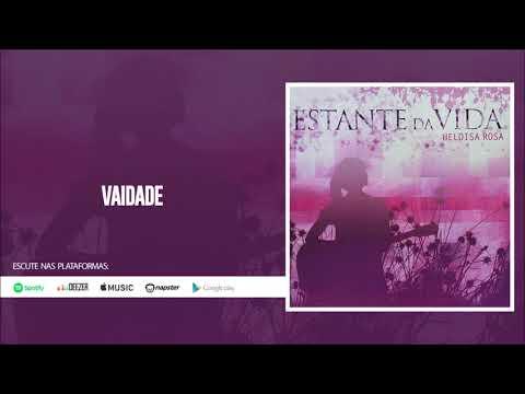 musica vaidade de heloisa rosa para