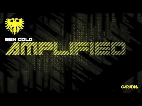Ben Gold - Amplified (Original Mix) [Garuda]