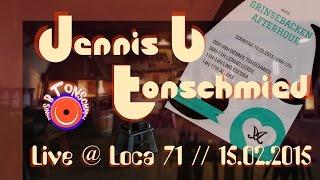 Gambar cover Dennis B Tonschmied - Live @ Loca71 in Essen am 15.02.2015