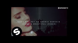 Repeat youtube video Lana Del Rey vs Cedric Gervais - Young & Beautiful (Remix) [Official Music Video]