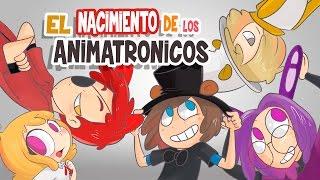 EL NACIMIENTO DE LOS ANIMATRONICOS #7