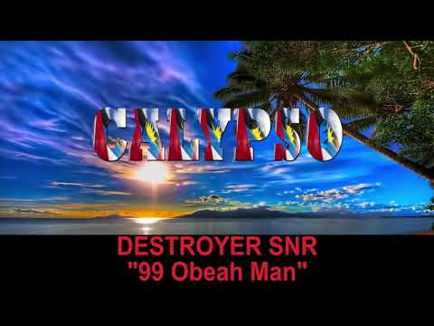 Destroyer Snr - 99 Obeah Man (Antigua 2019 Calypso)