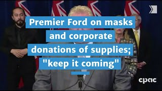 Premier Ford on masks and corporate donations of supplies,