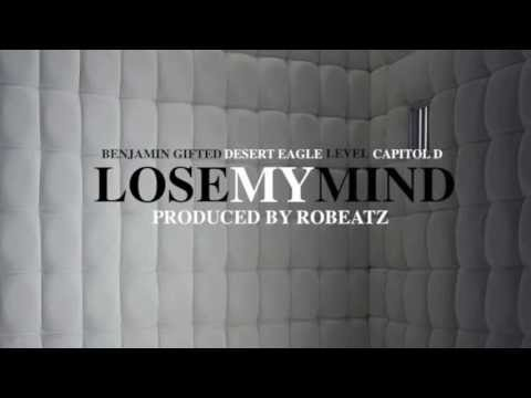 Lose My Mind - BFR (Benjamin Gifted X Desert Eagle X Level X Capitol D)