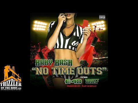 Baby Bash Ft. E-40 & Marty Obey - No Time Outs [Thizzler.com]