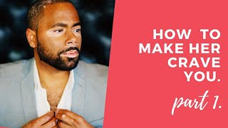 Make her crave you:  How masculine and feminine energy in relationships