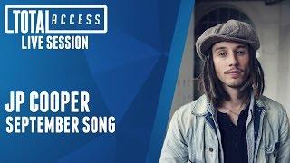 JP Cooper - September Song (Live on Total Access)