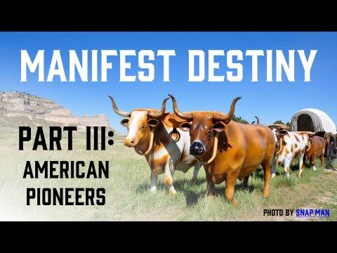 Manifest Destiny Part III (American Pioneers)