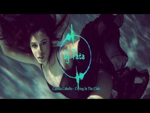 Camila Cabello - Crying In The Club (Dancehall Remix Dj Tata)
