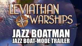 E3 2013 Leviathan Warships: Jazz Boatman
