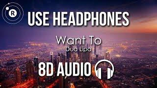 Dua Lipa - Want To (8D AUDIO) Video
