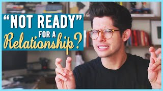 """WHAT """"NOT READY FOR A RELATIONSHIP"""" REALLY MEANS! 