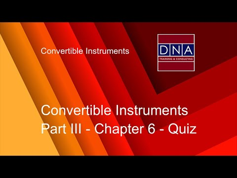 Convertible Instruments - Chapter 6 - Quiz