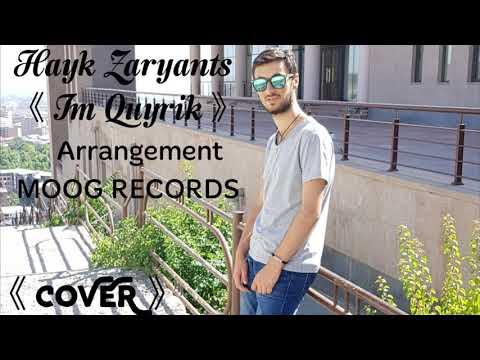 Hayk Zaryants - Im Quyrik // Հայկ Զարյանց - Իմ Քույրիկ (COVER 2018)