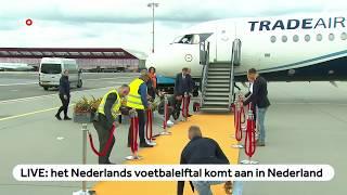LIVE: Nederlands elftal komt aan in Nederland