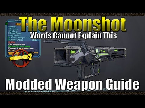 Borderlands 2 | The Moonshot | Words Cannot Explain this | Modded Weapon Guide