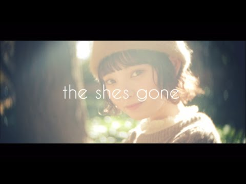 the shes gone 「甘い記憶」 Music Video