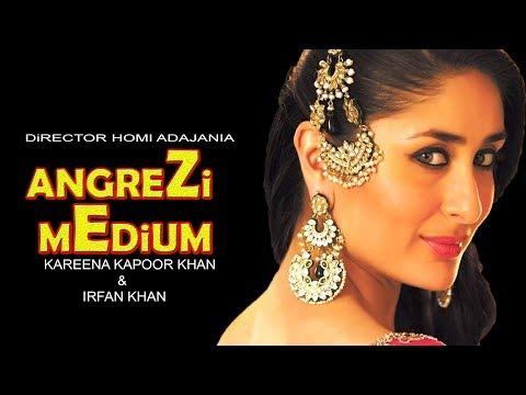 Angrezi Medium:Kareena Kapoor Khan & Irfan Khan Directed By Homi Adajania And Produce By DineshVijan Mp3