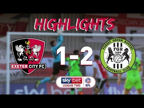 HIGHLIGHTS: Exeter City 1 Forest Green Rovers 2 (27/10/18) EFL Sky Bet League 2