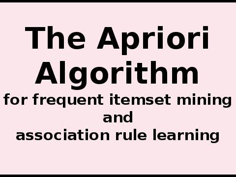 The Apriori Algorithm ... How The Apriori Algorithm Works