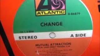 Change - Mutual Attraction (Original 12