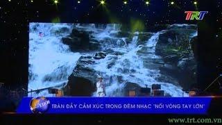 """TP Huế: Tràn đầy cảm xúc trong đêm nhạc """"Nối vòng tay lớn"""""""