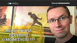 Młody idiota decyduje o moim życiu? [vlog #318]