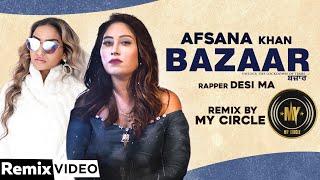 Bazaar (Remix) | Afsana Khan Ft Himanshi Khurana | Yuvraj Hans | My Circle| Desi Ma | New Song 2020