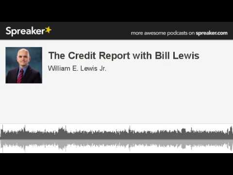 The Credit Report with Bill Lewis