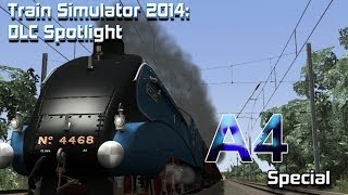 Train Simulator 2014: DLC Spotlight- Class A4 Pacifics