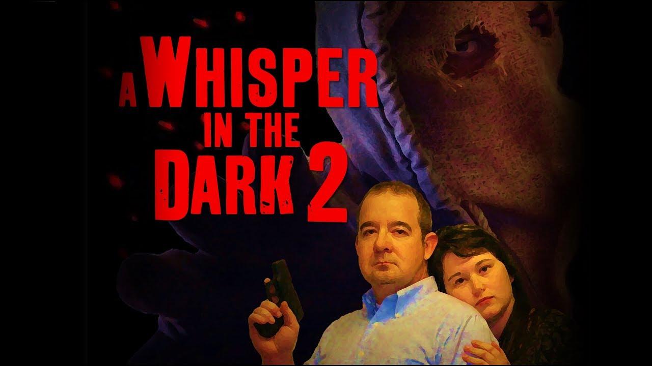 Download A WHISPER IN THE DARK 2 (2017) Full Length Horror Slasher Film