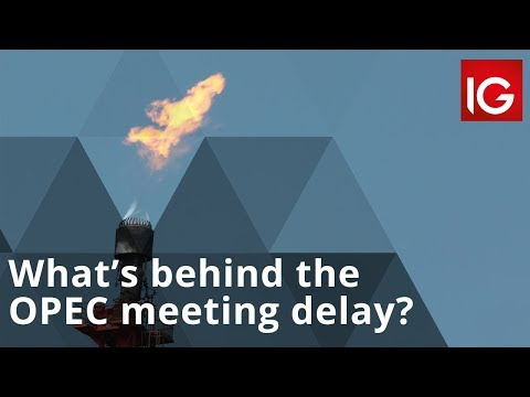 What's behind the OPEC meeting delay?