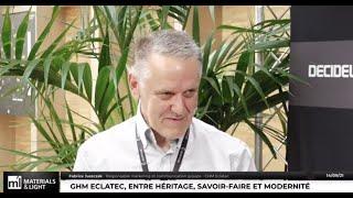 Materials & Light 2021 : GHM Eclatec, entre héritage, savoir-faire et modernité