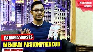 Bisakah Bisnis kita Sukses tanpa Passion? | Bedah Buku Be A Passionpreneur