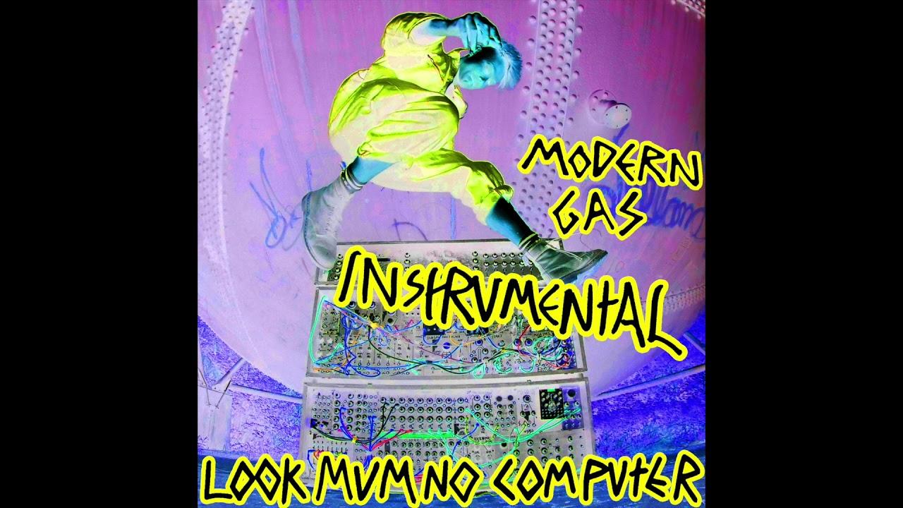 LOOK MUM NO COMPUTER - MODERN GAS (INSTRUMENTAL)