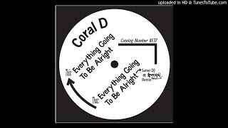 Coral D - Everything Is Gonna Be Alright (Samo DJ & J. Skugge's  RMX )