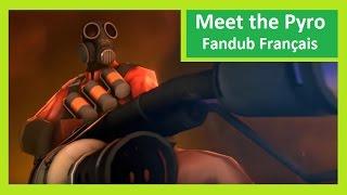 Meet the Pyro -Fandub Francais #2 [Team Fortress 2]