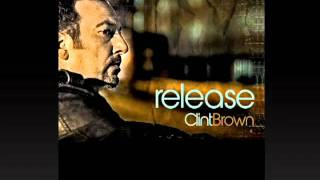 Clint Brown - Send Your Rain (Featuring Marvin Winans)
