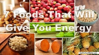 7 Foods That Will Give You Energy