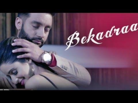 BEKADRA Song Parmish Verma -  - Punjabi Song Mp3 Version