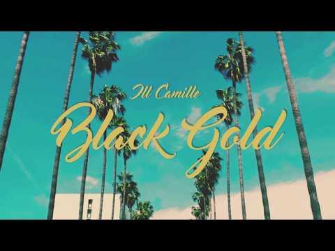 "ill Camille ""Black Gold"""