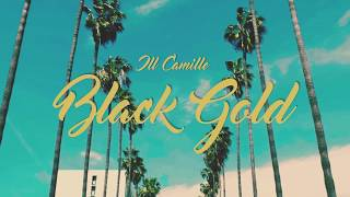 "ill Camille ""Black Gold"""