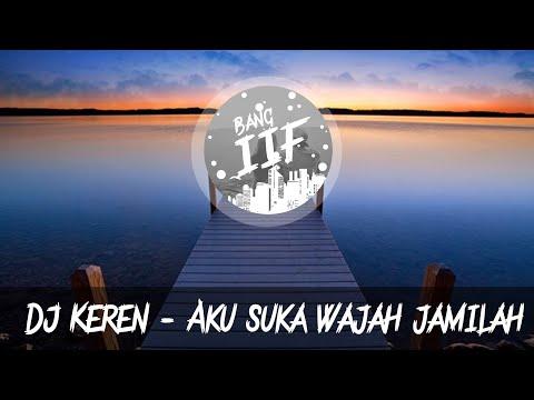 DJ KEREN - AKU SUKA WAJAH JAMILAH. Remix INDONESIA