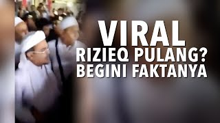 Viral Video Rizieq Pulang ke Indonesia, Begini Faktanya!