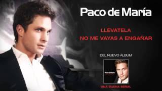 PACO DE MARÍA - LLÉVATELA / NO ME VAYAS A ENGAÑAR (Sampler)