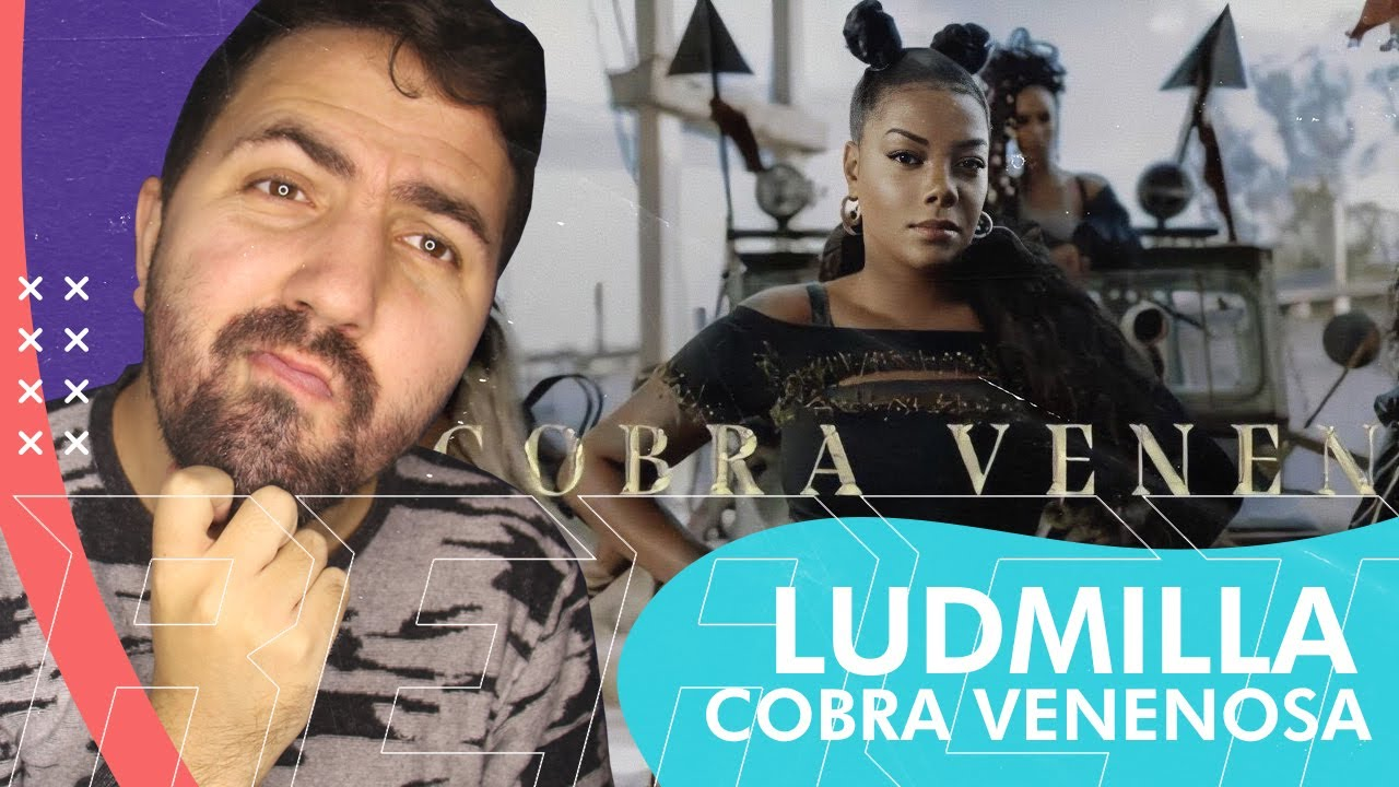 LUDMILLA - COBRA VENENOSA | REAÇÃO