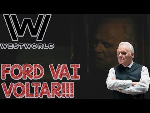 Westworld - Ford Está Vivo - Final Explicado do 6º Episódio da Segunda Temporada