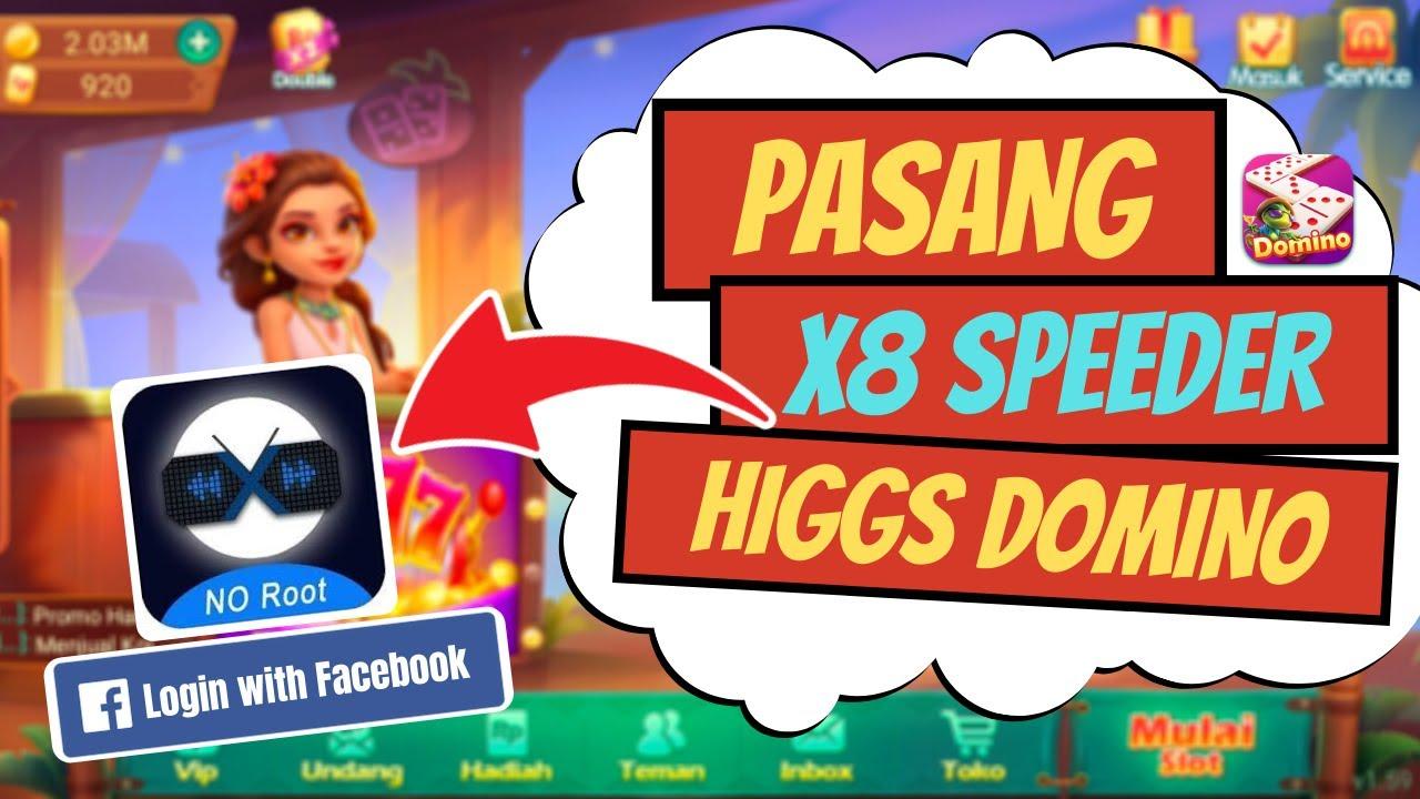 Cara Install X8 Speeder Higgs Domino Login Facebook Youtube