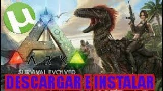 descargar ark survival evolved para pc utorrent