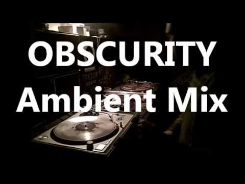 Obscurity   Ambient Mix by Pr Neuromaniac